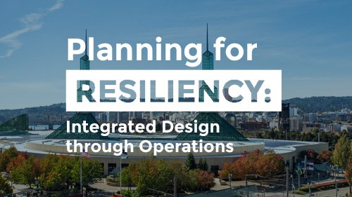 Image: Planning for Resiliency: Integrated Design through Operations